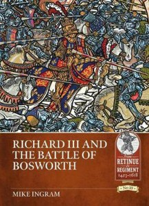 Richard III And The Battle of Bosworth