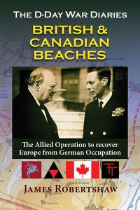 D-Day War Diaries British and Canadian Beaches