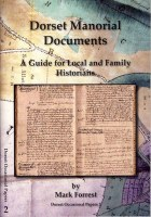 Dorset Manorial Documents : A Guide for Local & Family Historians