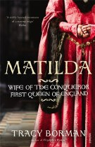 Matilda : Queen of the Conqueror
