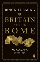 Britain After Rome : The Fall and Rise 400 to 1070