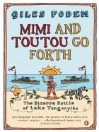 Mimi And Toutou Go Forth : The Bizarre Battle of Lake Tanganyika