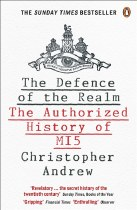 The Defence Of The Realm : The Authorised History of MI5