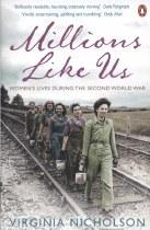Millions Like Us : Women's Lives in War & Peace 1939-1949