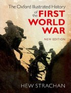 The Oxford Illustrated History of the First World War New Edition