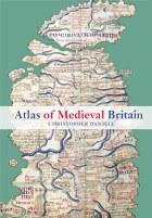 Atlas Of Medieval Britain