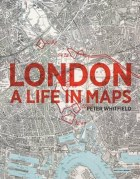 London : a Life in Maps