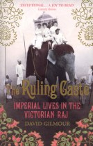 The Ruling Caste : Imperial Lives in The Victorian Raj