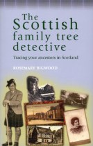 The Scottish Family Tree Detective Tracing Your Ancestors In Scotland