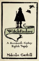 Witchfinders : A Seventeenth Century English Tragedy