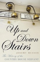 Up And Down Stairs : The History of the Country House Servant