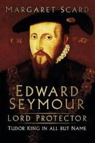 Edward Seymour: Lord Protector