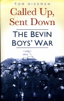 Called Up, Sent Down : The Bevin Boys' War