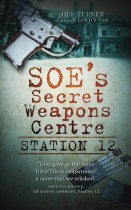 SOE's Secret Weapon Centre : Station 12