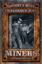 History's Most Dangerous Jobs : Miners