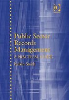 Public Sector Records Management. A Practical Guide.  Public Sector Records Management: A Practical Guide