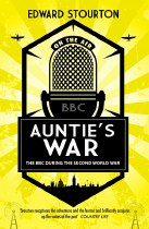 Auntie's War: The BBC in the Second World War