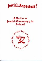 Jewish Ancestors? : A Guide to Jewish Genealogy in Poland
