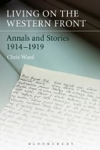 Living On The Western Front : Annals and Stories