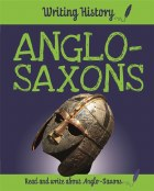 Writing History Anglo Saxons