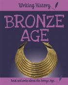 Writing History Bronze Age