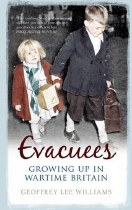 Evacuees : Growing Up in Wartime Britain