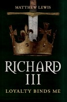 Richard III Loyalty Binds Me