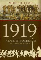 1919 A Land Fit For Heroes