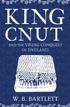 King Cnut and the Viking Conquest of Britain 1016