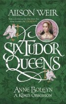 Six Tudor Queens: Anne Boleyn