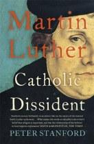 Martin Luther: Catholic Dissident