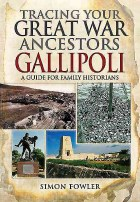 Tracing Your Great War Ancestors Gallipoli Campaign