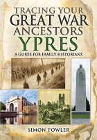 Tracing Your Great War Ancestors Ypres