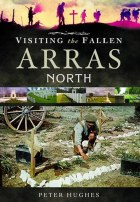 Visiting The Fallen: Arras North