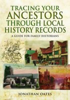 Tracing Your Ancestors Through Local History Records