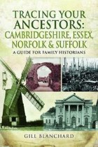 Tracing Your Ancestors Cambridgeshire, Essex, Norfolk and Suffolk