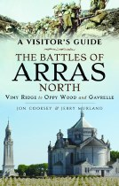 The Battles of Arras North, Vimy Ridge to Oppy Wood and Gavrelle A Visitor's Guide