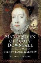 Mary Queen of Scots' Downfall