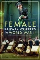 Female Railway Workers in World War II
