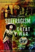 Suffragism And Th Great War