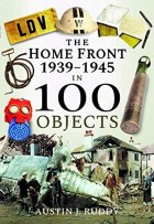 Home Front 1939-1945 in 100 Objects