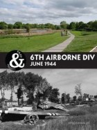 Past & Present: 6th Airborne Div Normandy 1944