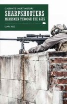 Sharpshooters: Marksmen through the ages