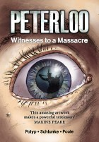 Peterloo Witnesses to a Massacre