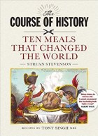The Course of History: Ten Meals That Changed The World