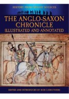 The Anglo-Saxon Chronicle : Illustrated and Annotated