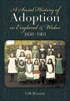 A Social History of Adoption in England and Wales 1850-1961