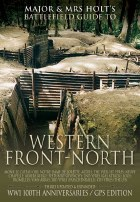 Major & Mrs Holt's Battlefield Guide To The Western Front North