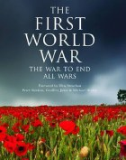 The First World War : The War To End All Wars