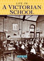 Life in A Victorian School